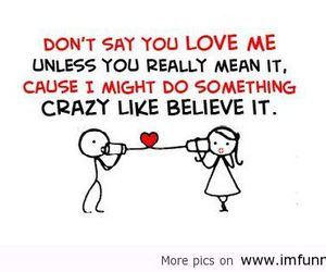 love, crazy, and believe image