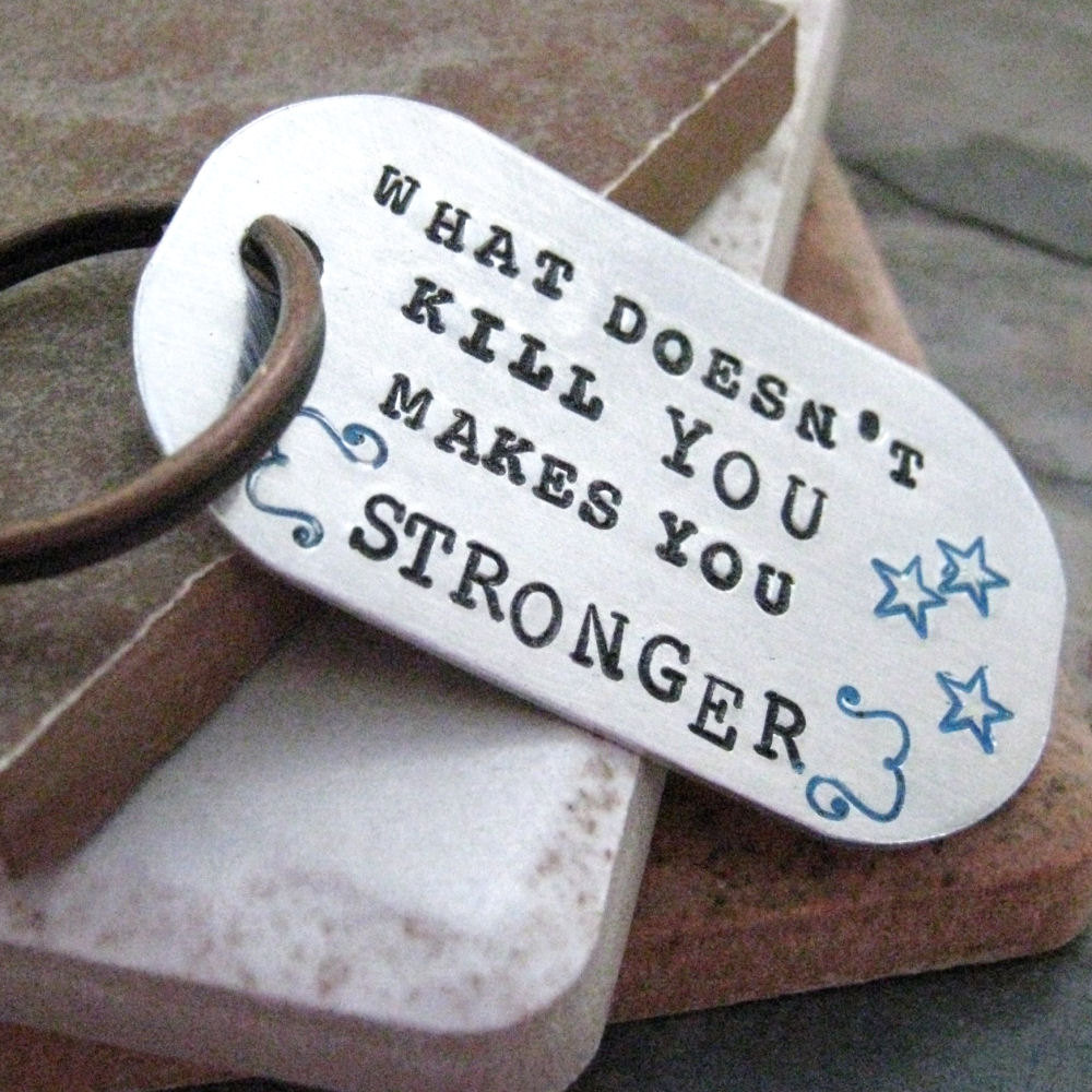 What Doesn T Kill You Makes You Stronger Key Chain Von Riskybeads