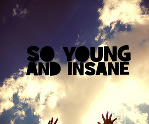 young, insane, and sky image