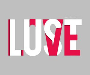 love, lust, and text image