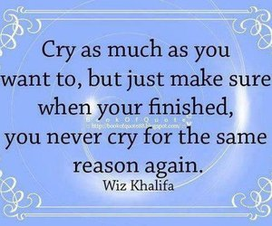 cry, quote, and wiz khalifa image