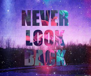 never, back, and look image