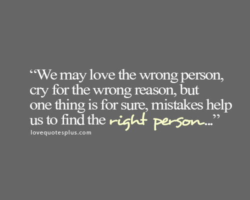 We May Love The Wrong Person Cry For The Wrong Reason Lovequotesplus