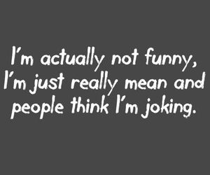 funny, quote, and mean image