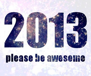2013, new year, and awesome image