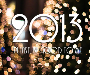 2013, new year, and good image