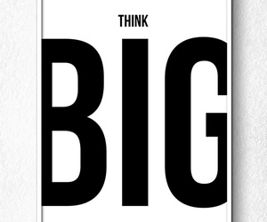 big, think, and think big image