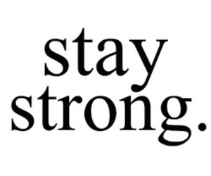 strong, stay strong, and quote image