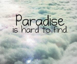 paradise, quote, and hard image