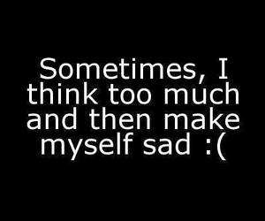 sad, quotes, and think image