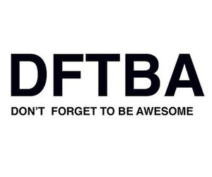 awesome, quote, and dftba image