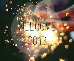 2013, welcome, and new year image
