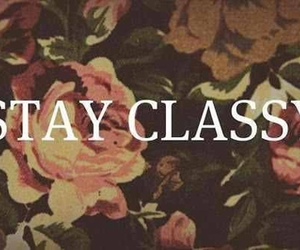 classy, quote, and flowers image