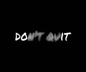 quotes, do it, and don't quit image