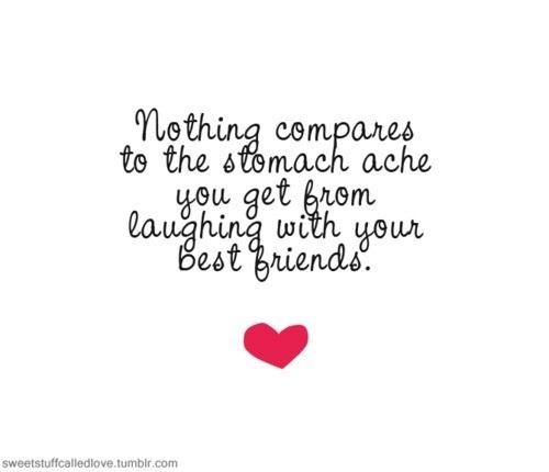 Quotes to Live & Laugh By / Best friends forever!
