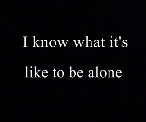alone, quote, and black and white image