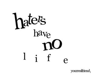 haters and life image