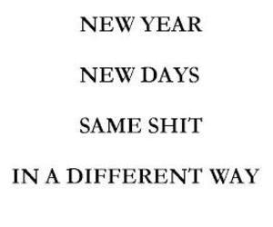 new year, quote, and shit image