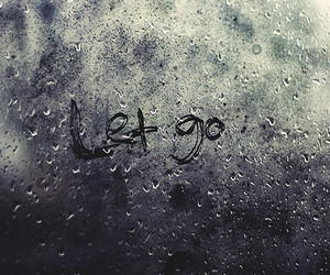 let go, rain, and quote image