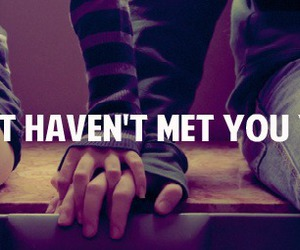 couple, quote, and haven't met you yet image