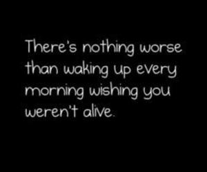 alive, morning, and text image