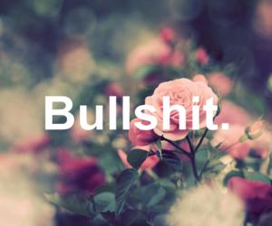 flowers, bullshit, and you image
