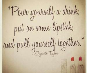 quote, lipstick, and drink image