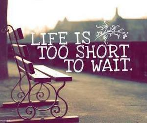 life, quotes, and wait image