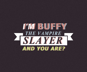 are, buffy, and slayer image