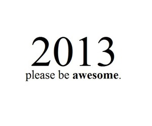 2013, awesome, and text image
