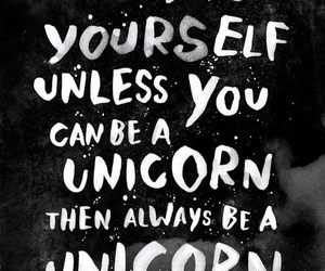 unicorn, quotes, and yourself image