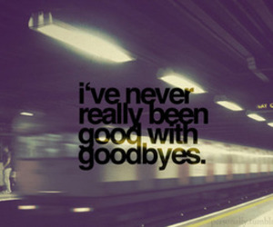 goodbye, quote, and text image