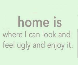home, ugly, and quote image