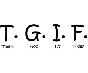 friday, tgif, and god image