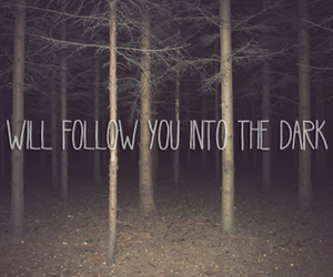 dark, follow, and death cab for cutie image