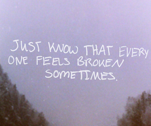 broken, quote, and feel image