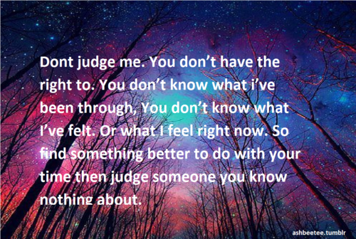 Dont Judge Me Uploaded By Farah Loca On We Heart It