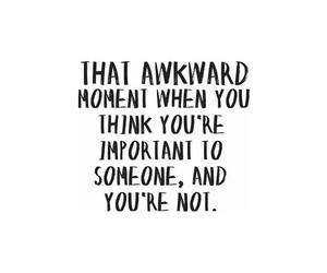 quotes, awkward, and sad image