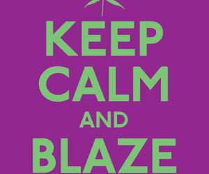 blaze, keep calm, and kush image