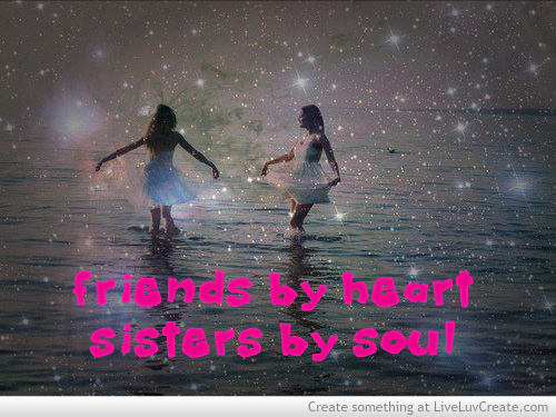 Sisters By Soul discovered by LiveLuvCreate on We Heart It