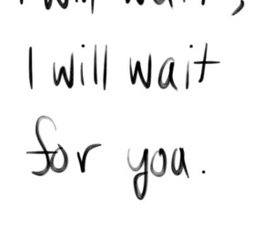 love, wait, and quotes image