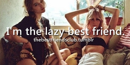 best friends, Lazy, and me image
