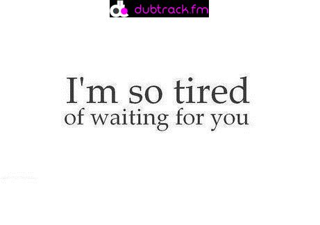 waiting, quote, and tired image