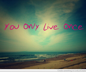 quote and you only live once image