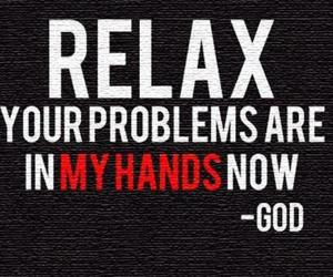 god, relax, and problem image