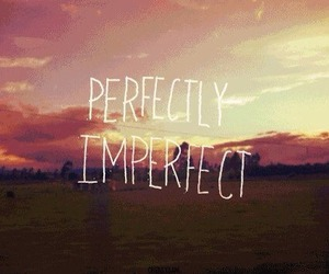 quote, perfect, and imperfect image