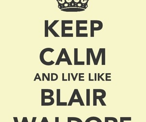 blair waldorf, gossip girl, and keep calm image
