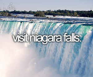niagara falls, bucket list, and before i die image