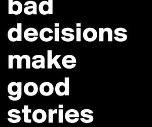 make, bad, and decisions image
