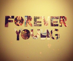 forever, Forever Young, and young image